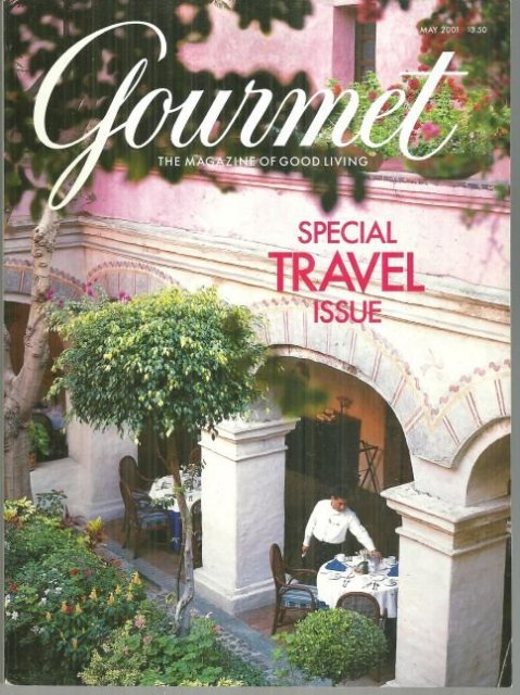 Gourmet Magazine May 2001 Special Travel Issue Camino Real Hotel Oaxaca Mexico