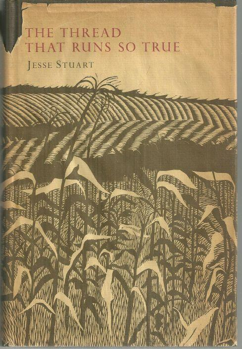 Thread That Runs So True a Mountain School Teacher Tells His Story Jesse Stuart