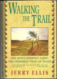 Walking the Trail One Man's Journey Along the Cherokee Trail of Tears Signed