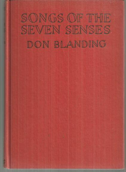 Songs of the Seven Senses Including Farewell to Vagabond's House by Don Blanding