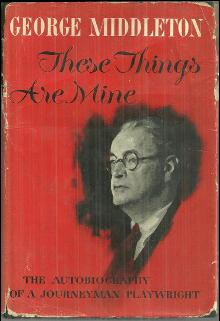 These Things Are Mine the Autobiography of a Journeyman Playwright Signed 1st ed