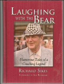 Laughing with the Bear Humorous Tales of a Coaching Legend Signed by Sikes 1st
