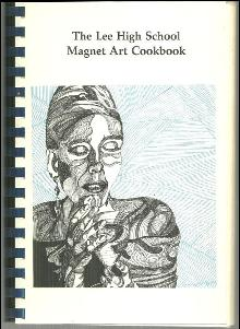 Lee High School Magnet Art Cookbook Huntsville, Alabama 1994 Illustrated