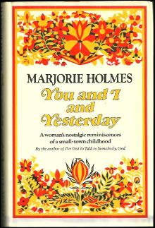 You and I and Yesterday a Woman's Nostalgic Reminiscences by Marjorie Holmes
