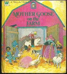 Mother Goose on the Farm Illustrated by June Goldsborough 1975 Tell a Tale