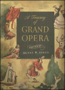 Treasury of Grand Opera Edited by Henry Simon 1946 Anthology