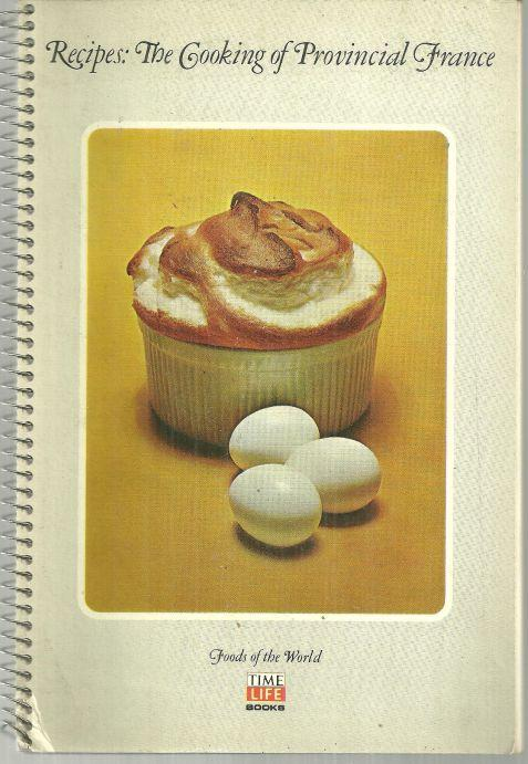Recipes For The Cooking of Provincial France Foods of the World Time Life 1968