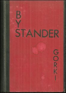 Bystander by Maxim Gorky 1930 Classic Russian Novel