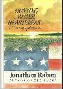 Hunting Mister Heartbreak a Discovery of America by Jonathan Raban 1991 1st ed