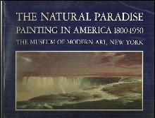 Natural Paradise Painting in America, 1800-1950 Museum of Modern Art Catalog
