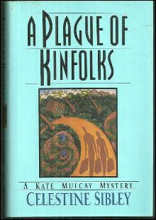 Plague of Kinfolks a Kate Mulcay Mystery by Celestine Sibley 1995 1st edition DJ