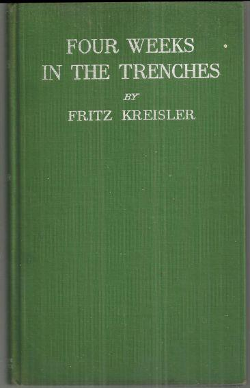 Four Weeks in the Trenches the War Story of a Violinist 1915 1st edition WWI