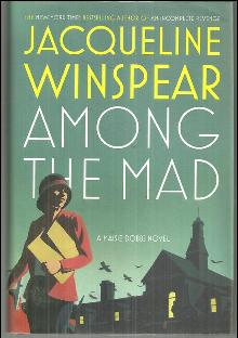 Among the Mad by Jacqueline Winspear Masie Dobbs Novel Vol. 6 2009 1st edition