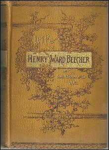 Life of Henry Ward Beecher the Eminent Pulpit and Platform Orator 1887 Illus