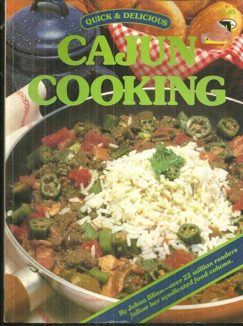 Quick and Delicious Cajun Cooking by Johna Blinn 1984 Cookbook