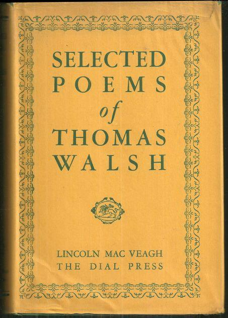 Selected Poems of Thomas Walsh with a Memoir 1931 with Dust Jacket