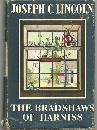 Bradshaws of Harniss by Joseph Lincoln 1943 Novel with Dust Jacket