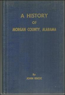 History of Morgan County by John Knox 1967 1st edition Alabama History