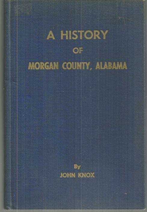 History of Morgan County by John Knox 1967 1st edition Alabama History