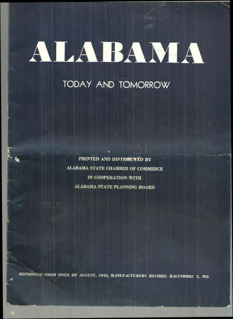 Alabama Today and Tomorrow 1944 Alabama Chamber of Commerce Publication