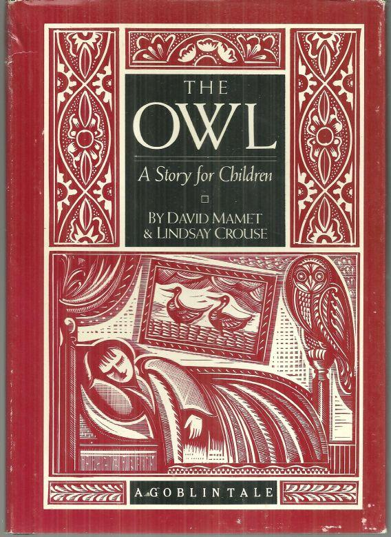 Owl A Story for Children by David Mamet and Lindsay Crouse 1987 Illustrated