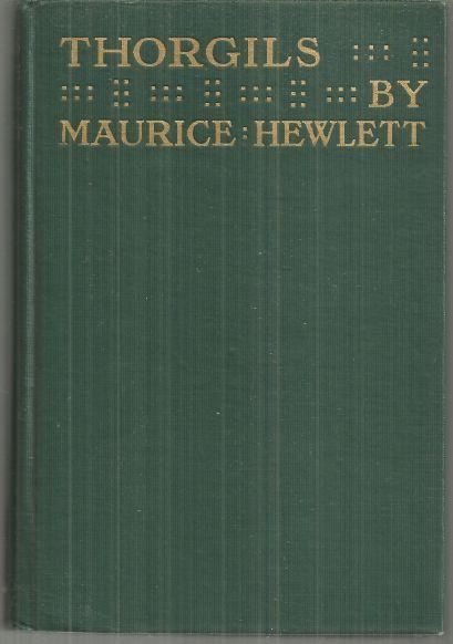 Thorgils A Comedy of Resolution by Maurice Hewlett 1917 1st edition