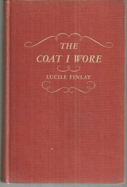 Coat I Wore by Lucile Finlay 1947 1st edition Historical Novel