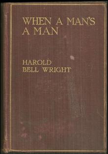 When A Man's A Man by Harold Bell Wright 1916 1st edition Victorian Novel