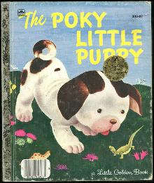 Poky Little Puppy by Janette Sebring Lowrey Illustrated by Gustaf Tenggren 1942