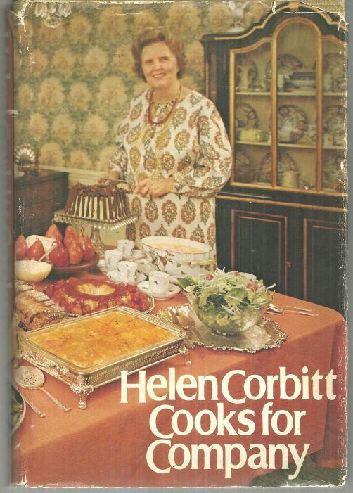 Helen Corbitt Cooks for Company by Helen Corbitt 1974 1st edition w/ Dustjacket