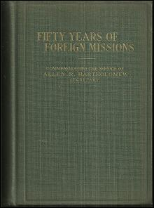 Fifty Years of Foreign Missions of the Reformed Church in the United States 1927