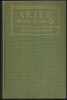 Ariel The Life of Shelley by Andre Maurois 1925 Biography