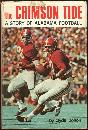 Crimson Tide a Story of Alabama Football by Clyde Bolton 1973 Dust Jacket Rev Ed