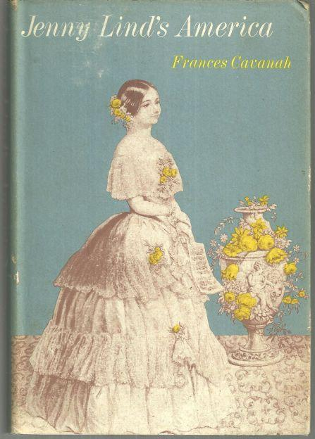 Jenny Lind's America by Frances Cavanah 1969 1st edition with Dust Jacket