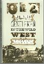 British Gentlemen in the Wild West the Era of the Intensely English Cowboy 1st