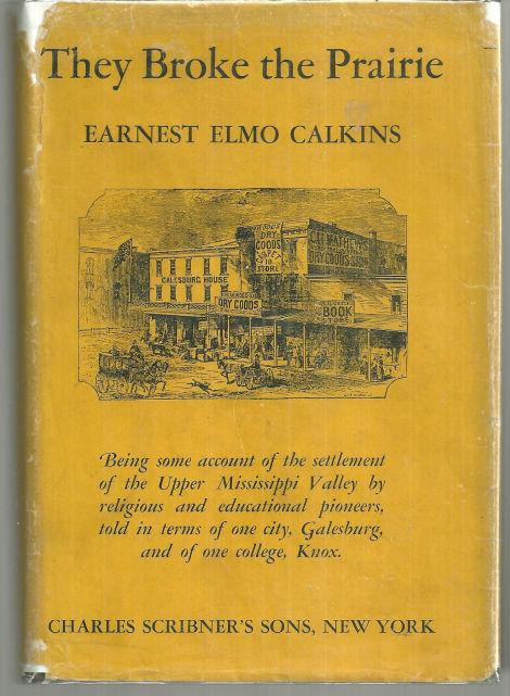 They Broke the Prairie by Earnest Elmo Calkins 1937 1st edition with Dust Jacket