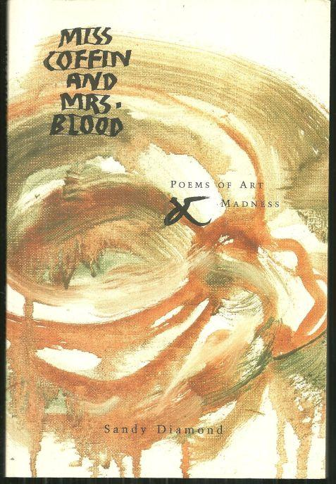 Miss Coffin and Mrs. Blood Poems of Art and Madness Signed by Sandy Diamond 1994