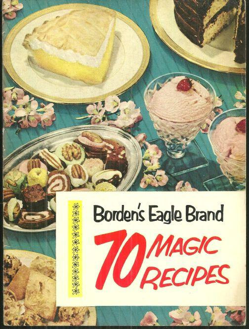Borden's Eagle Brand 70 Magic Recipes 1952 Cook Book Illustrated