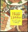 Recipes for Happy Holidays and Goodies for Giving by Jane Ashley Mazola Corn Oil