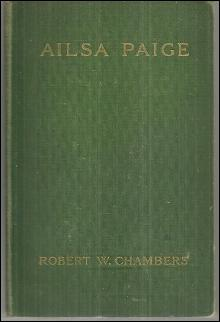 Ailsa Paige A Novel by Robert Chambers 1910 Victorian Fiction Illustrated