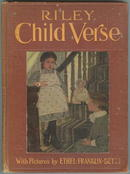 Riley Child Verse by James Whitcomb Riley 1906 1st edition
