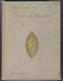 Beautiful Life of Frances E. Willard 1898 Memorial Edition