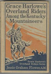 Grace Harlowe's Overland Riders Among the Kentucky Mountaineers 1921