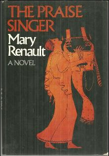 Praise Singer by Mary Renault 1978 Ancient Historical Novel with Dust Jacket
