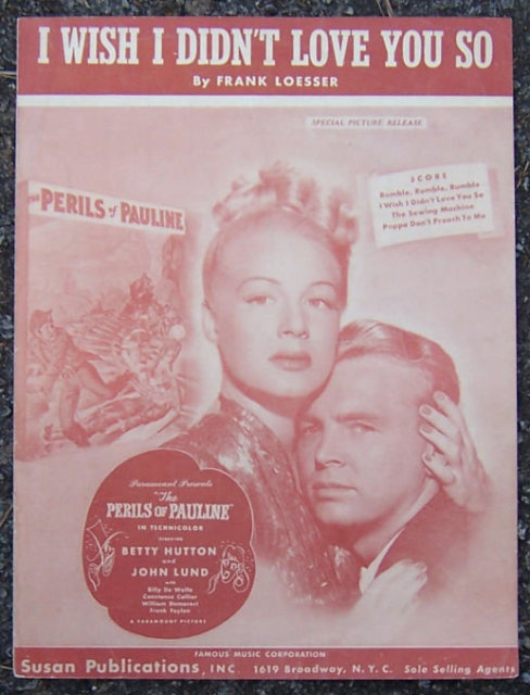 I Wish I Didn't Love You So from The Perils of Pauline Starring Betty Hutton 1947 Sheet Music