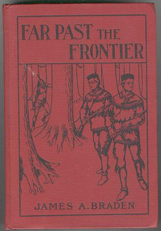 Far Past the Frontier by James A. Braden