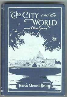 City and the World  by Francis Clement Kelley 1919