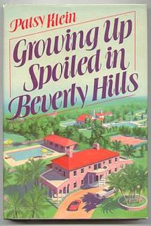 Growing Up Spoiled In Beverly Hills by Patsy Klein