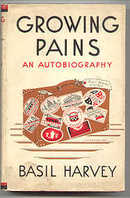 Growing Pains An Autobiography by Basil Harvey 1937 with Dustjacket