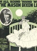 I'm All Bound 'Round With the Mason Dixon Line 1917 Sheet Music